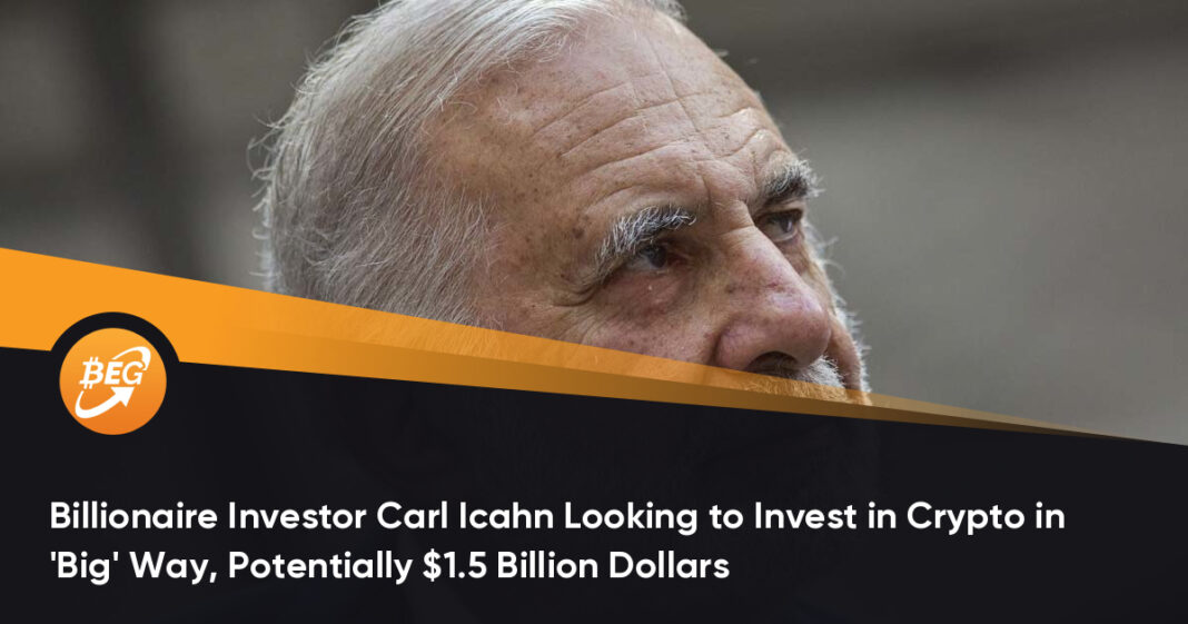 Billionaire Investor Carl Icahn Looking to Invest in Crypto in 'Big' Way, Potentially $1.5 Billion Dollars