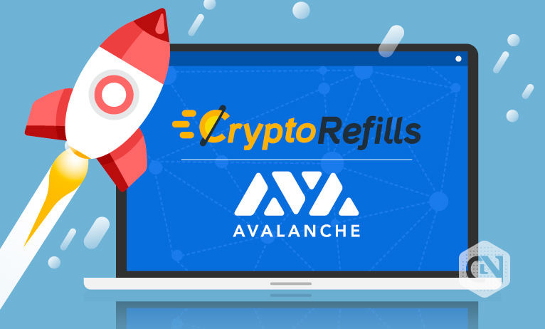 CryptoRefills and Avalanche to Widen DeFi Capabilities