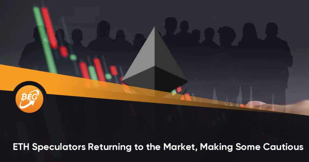 ETH Speculators Returning to the Market, Making Some Cautious