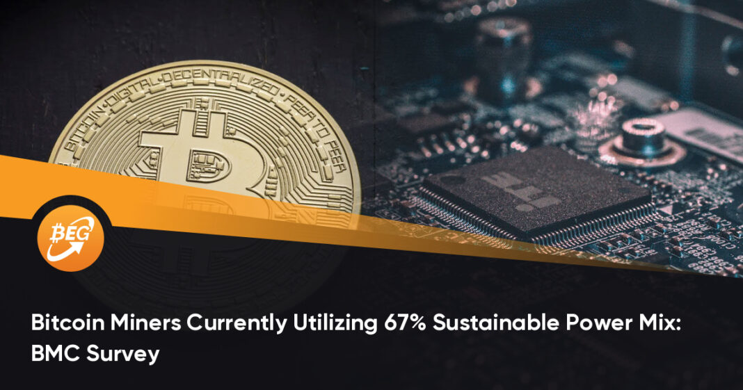 Bitcoin Miners Currently Utilizing 67% Sustainable Power Mix: BMC Survey