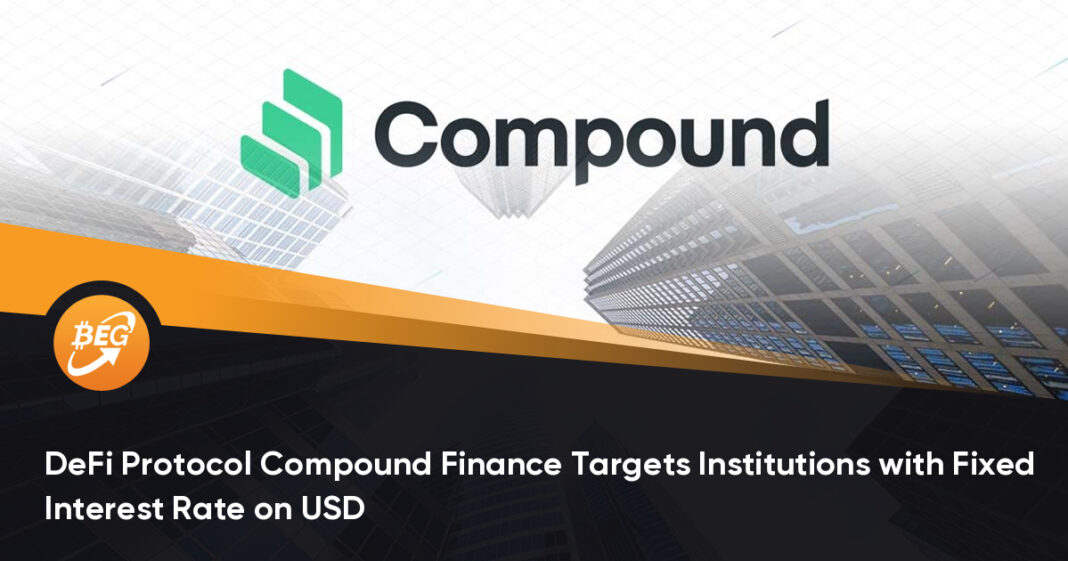 DeFi Protocol Compound Finance Targets Institutions with Fixed Interest Rate on USD