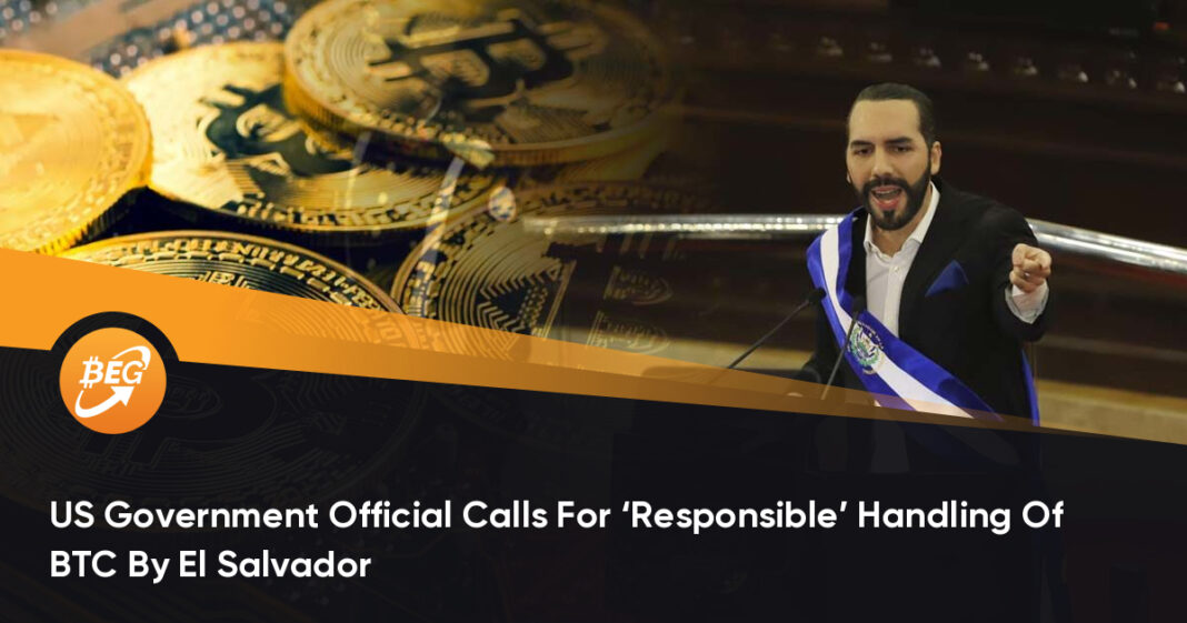 US Government Official Calls For 'Responsible' Handling Of BTC By El Salvador